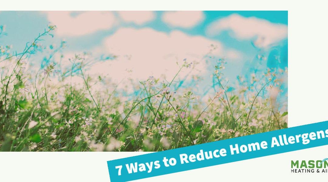 7 Ways to Reduce Home Allergens