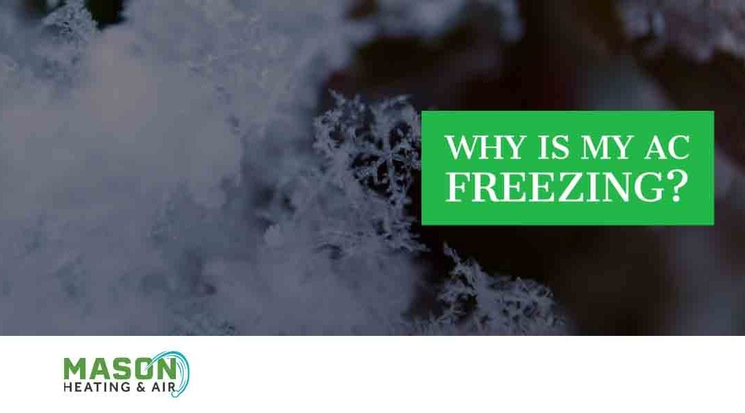 Why is My A/C Freezing?